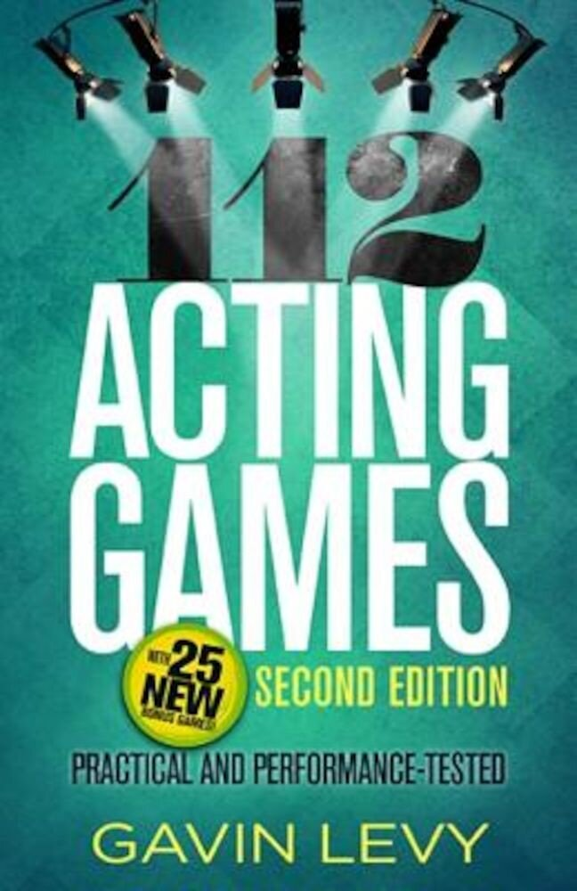 112 Acting Games: Practical and Performance-Tested, Paperback