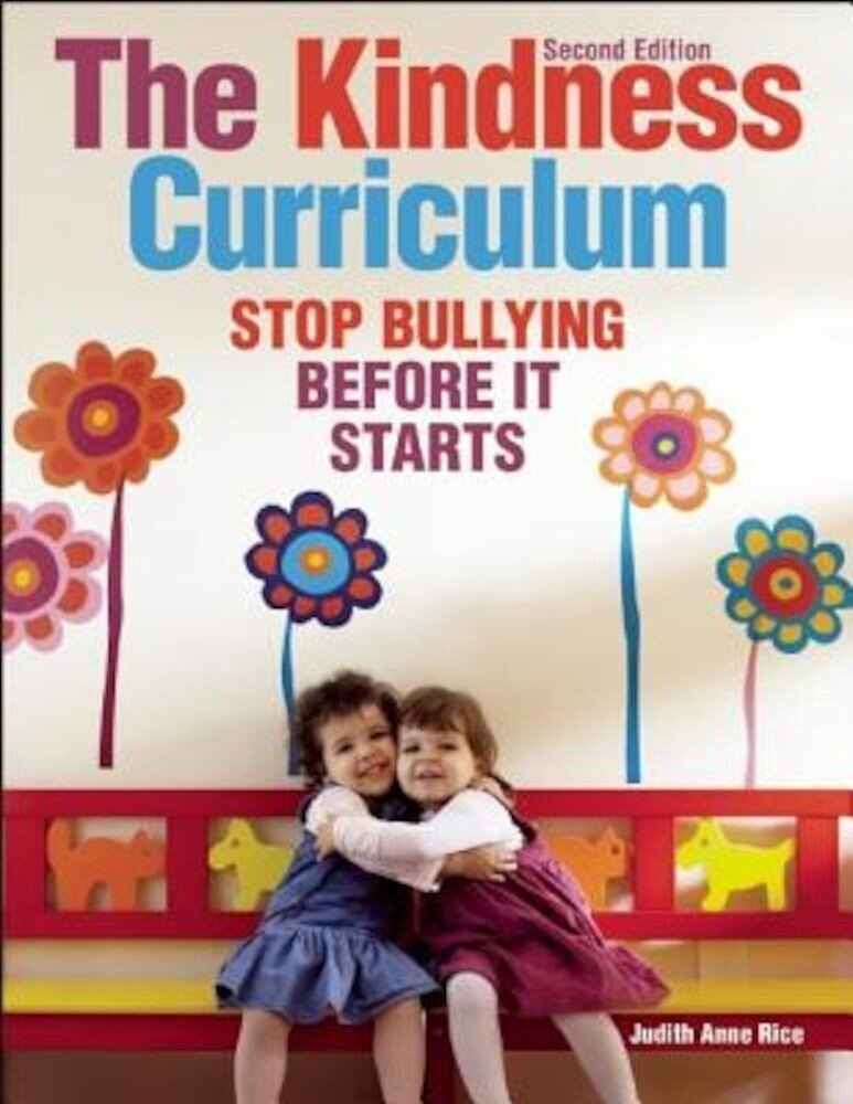 The Kindness Curriculum: Stop Bullying Before It Starts, Paperback