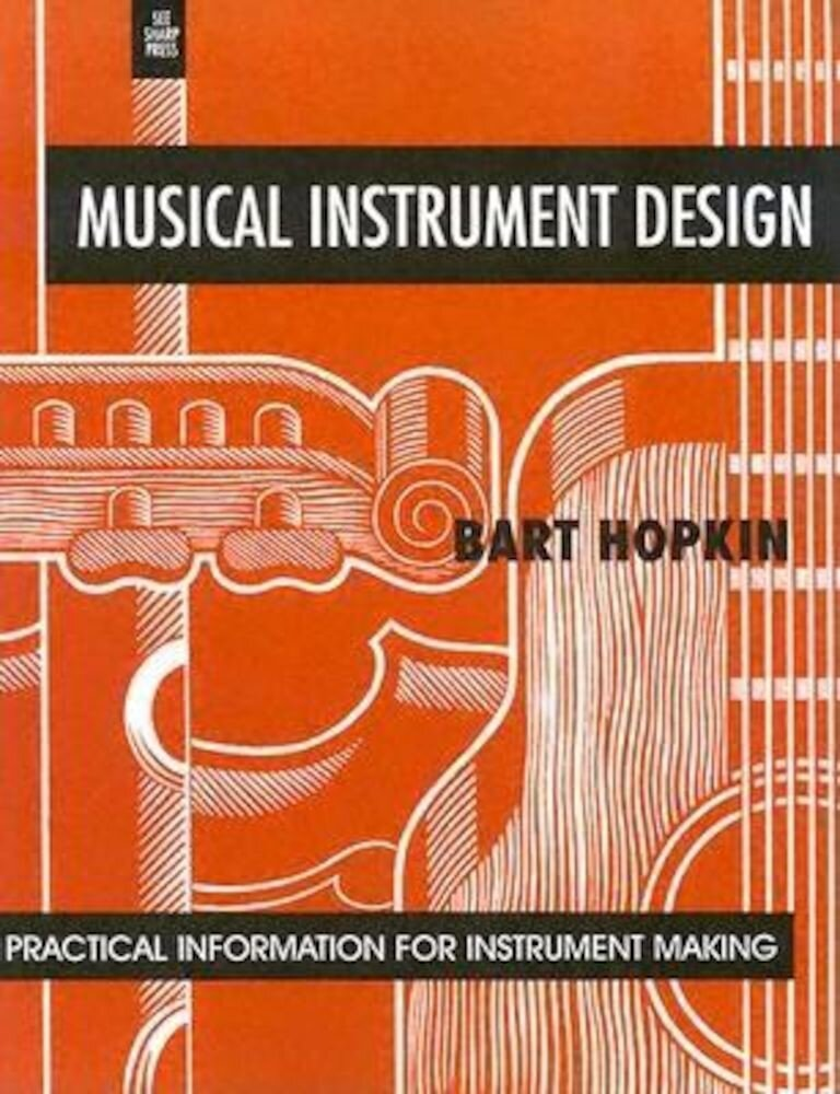 Musical Instrument Design: Practical Information for Instrument Making, Paperback