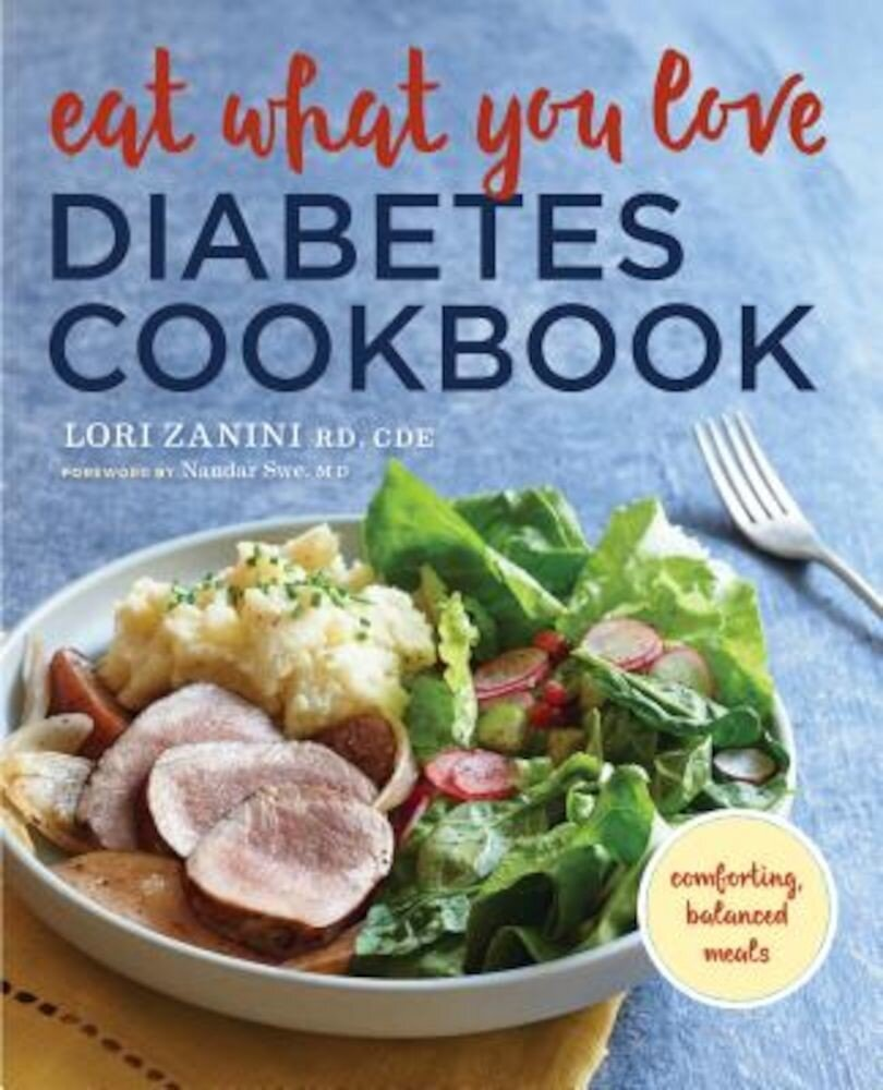 Eat What You Love Diabetic Cookbook: Comforting, Balanced Meals, Paperback