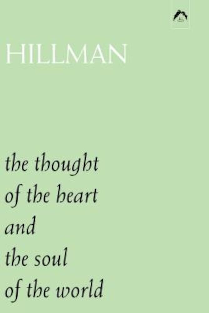 The Thought of the Heart and the Soul of the World, Paperback