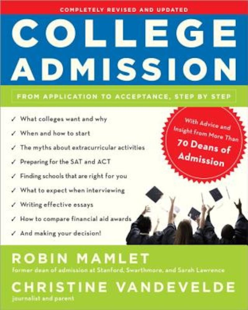 College Admission: From Application to Acceptance, Step by Step, Paperback