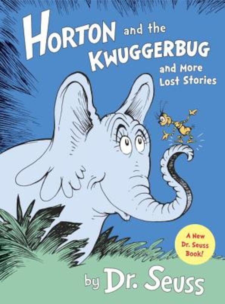 Horton and the Kwuggerbug and More Lost Stories, Hardcover