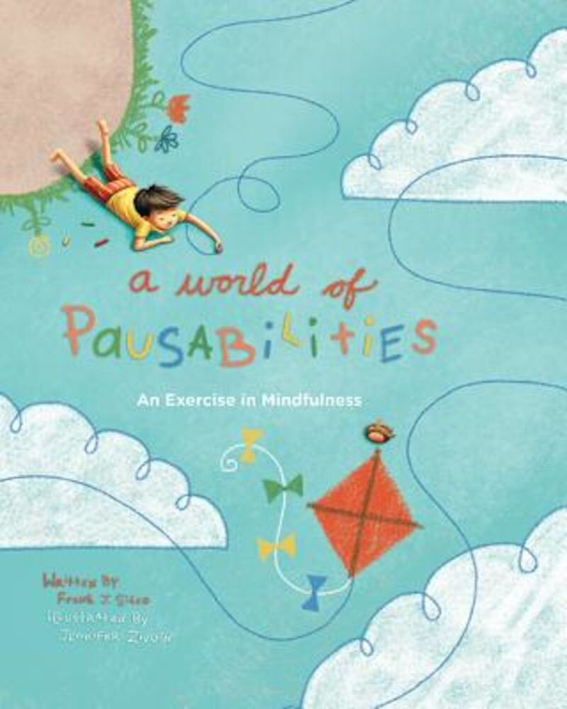 A World of Pausabilities: An Exercise in Mindfulness, Hardcover