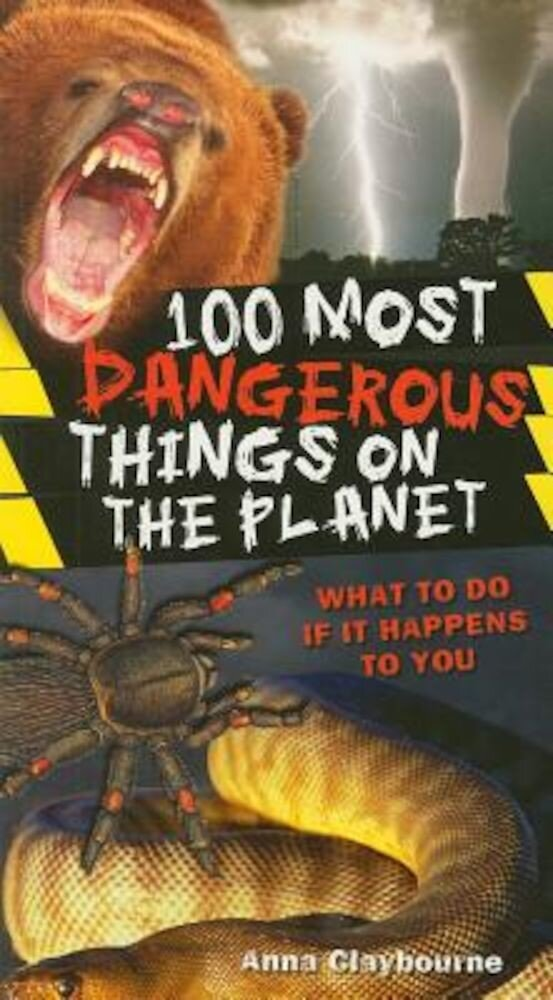 100 Most Dangerous Things on the Planet, Paperback