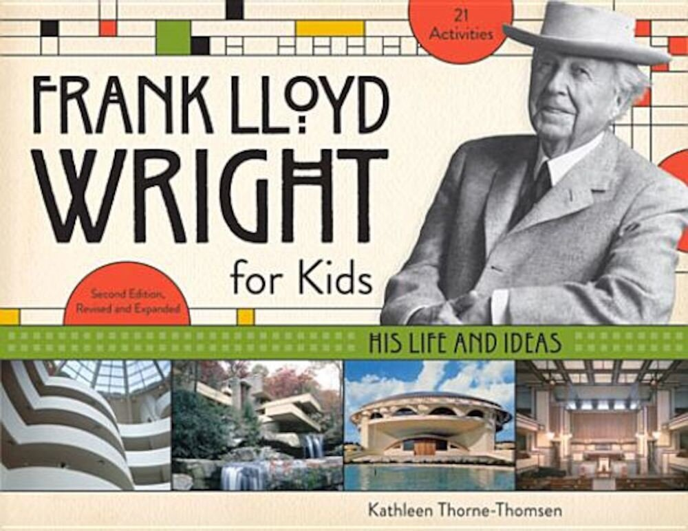 Frank Lloyd Wright for Kids: His Life and Ideas, Paperback