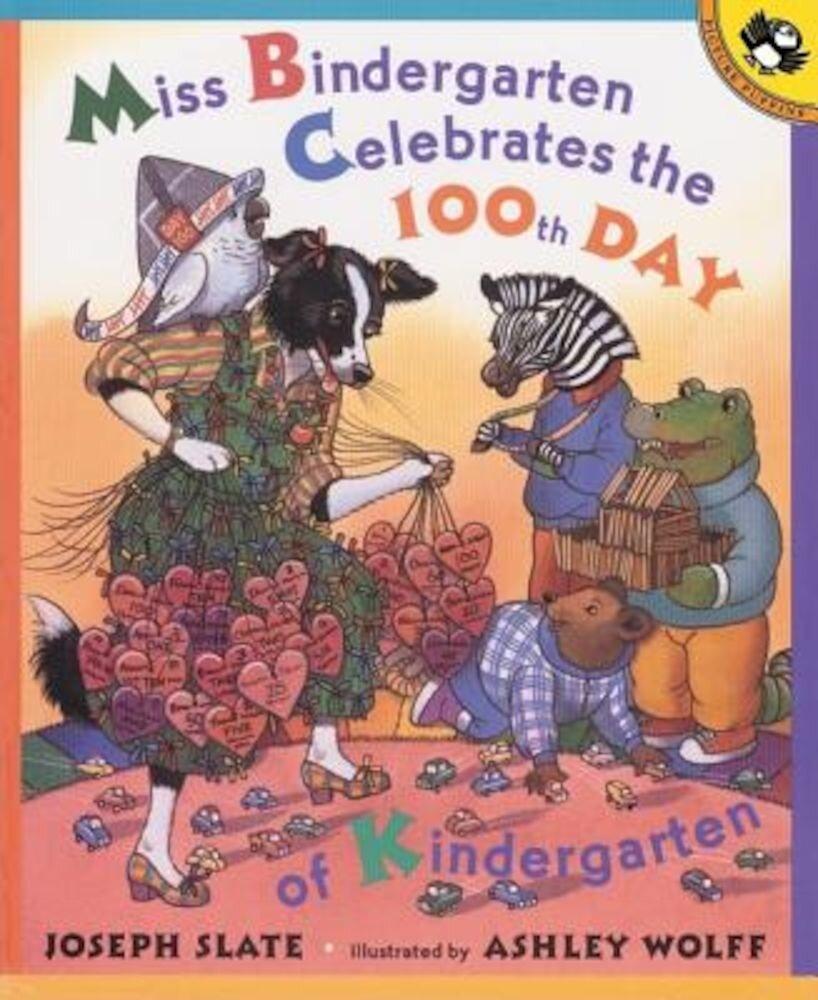 Miss Bindergarten Celebrates the 100th Day of Kindergarten, Paperback