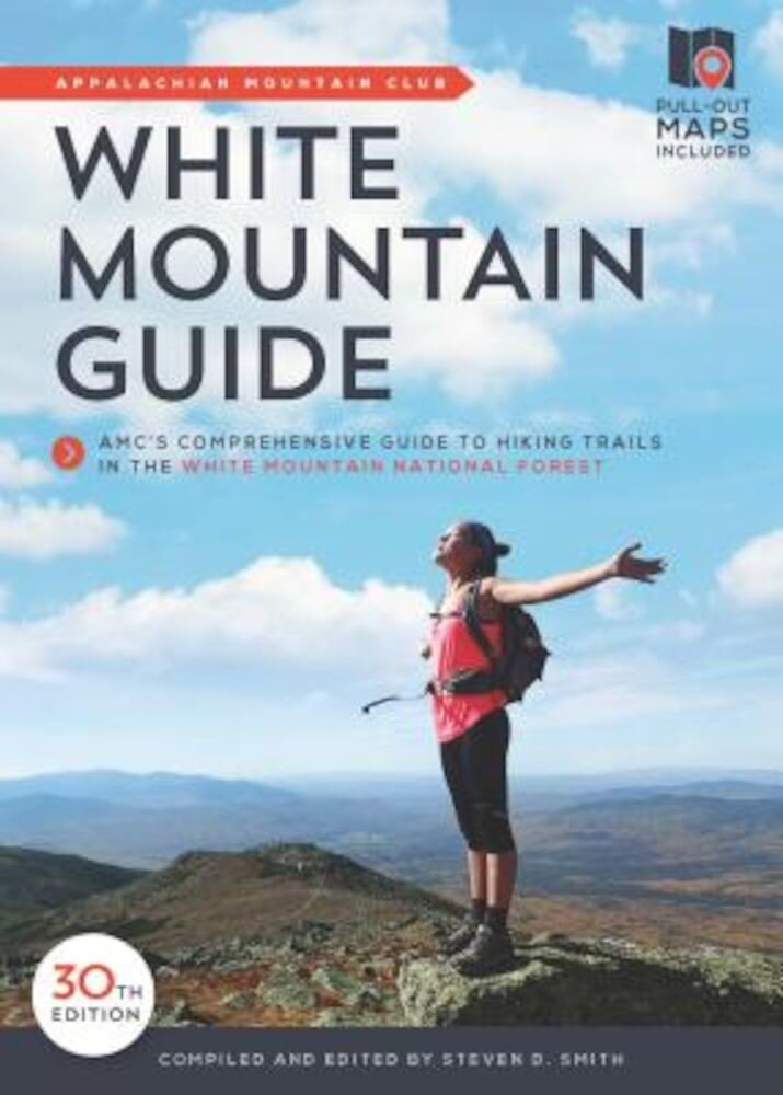 White Mountain Guide: AMC's Comprehensive Guide to Hiking Trails in the White Mountain National Forest, Paperback
