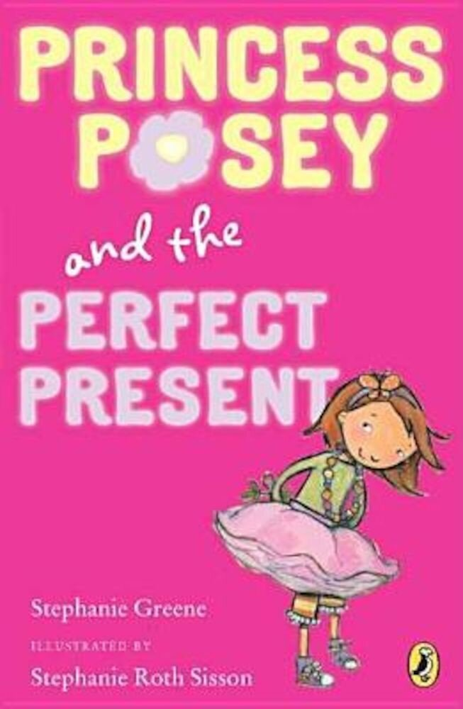 Princess Posey and the Perfect Present: Book 2, Paperback