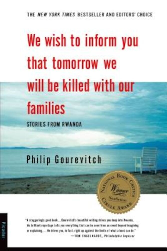 We Wish to Inform You That Tomorrow We Will Be Killed with Our Families: Stories from Rwanda, Paperback