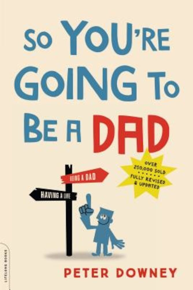 So You're Going to Be a Dad, Paperback