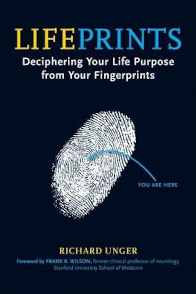 Lifeprints: Deciphering Your Life Purpose from Your Fingerprints, Paperback