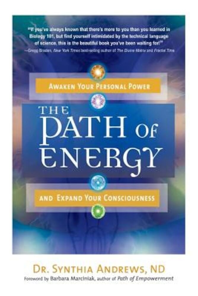 The Path of Energy: Awaken Your Personal Power and Expand Your Consciousness, Paperback