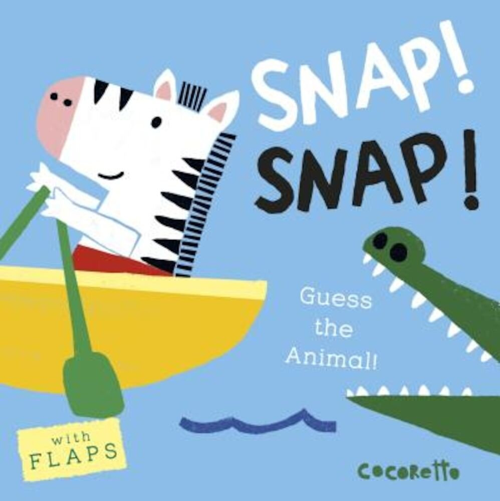 What's That Noise? Snap! Snap!: Guess the Animal!, Hardcover