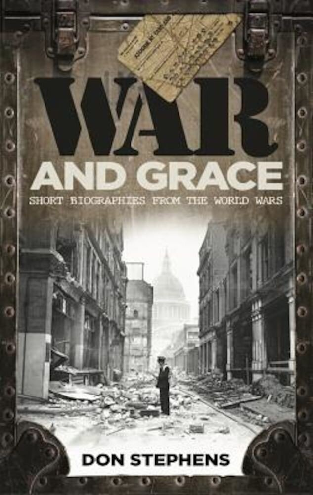 War and Grace: Short Biographies from the World Wars, Paperback