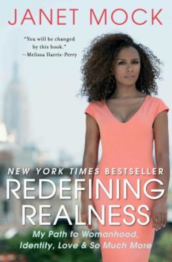 Redefining Realness: My Path to Womanhood, Identity, Love & So Much More, Paperback