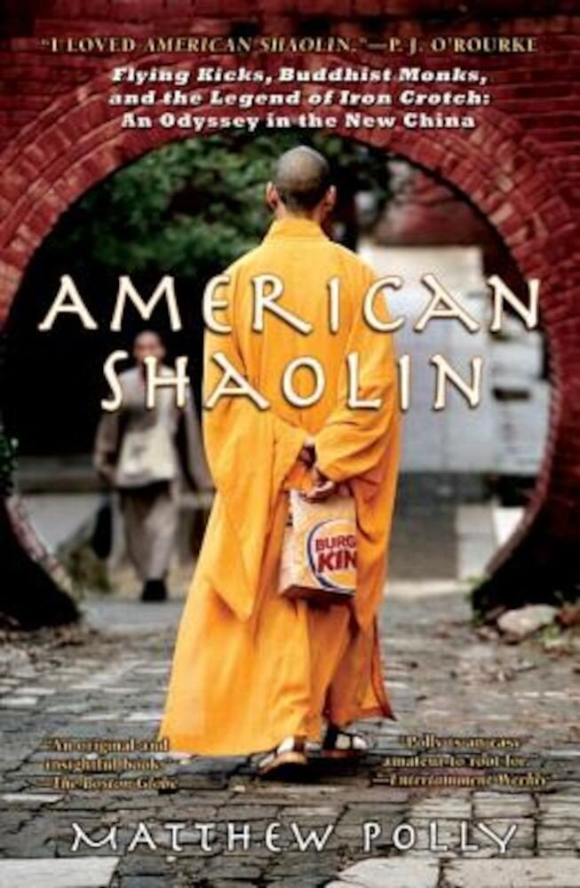 American Shaolin: Flying Kicks, Buddhist Monks, and the Legend of Iron Crotch: An Odyssey in the New China, Paperback