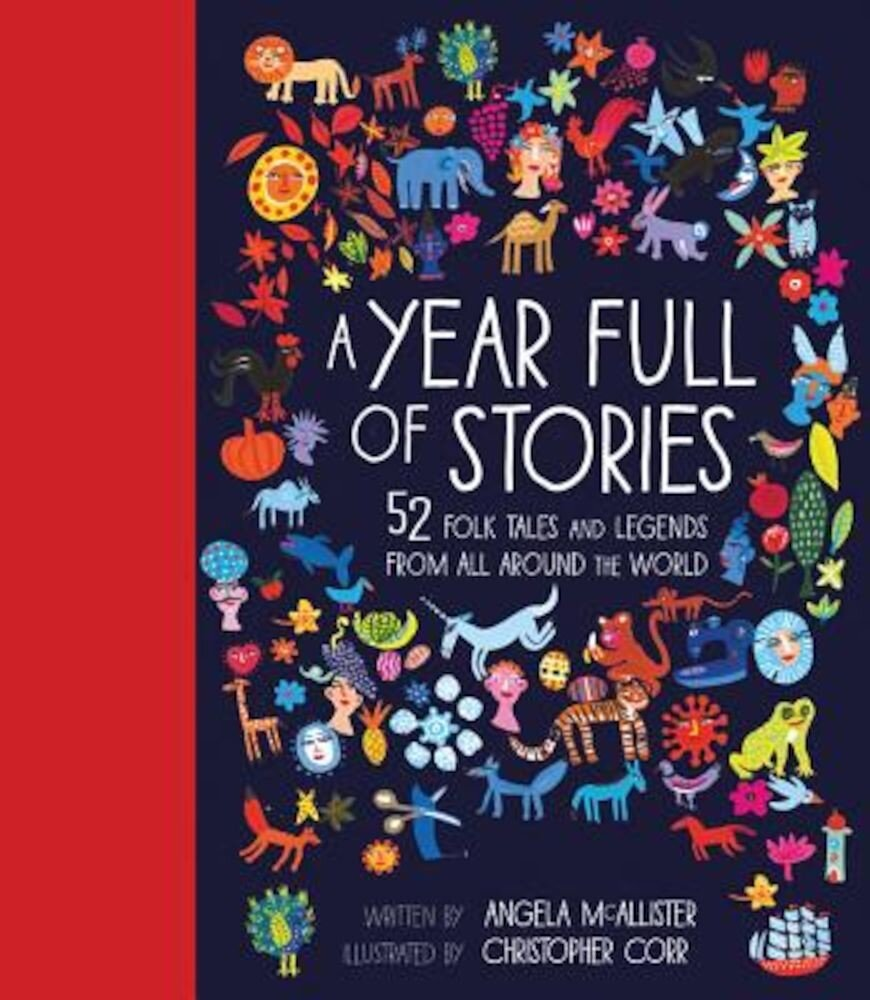 A Year Full of Stories: 52 Classic Stories from All Around the World, Hardcover