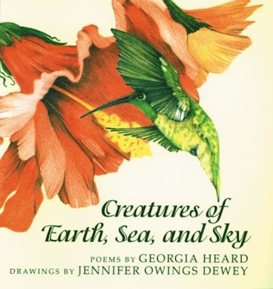 Creatures of Earth, Sea, and Sky: Animal Poems, Paperback