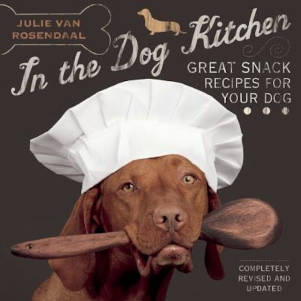 In the Dog Kitchen: Great Snack Recipes for Your Dog, Paperback