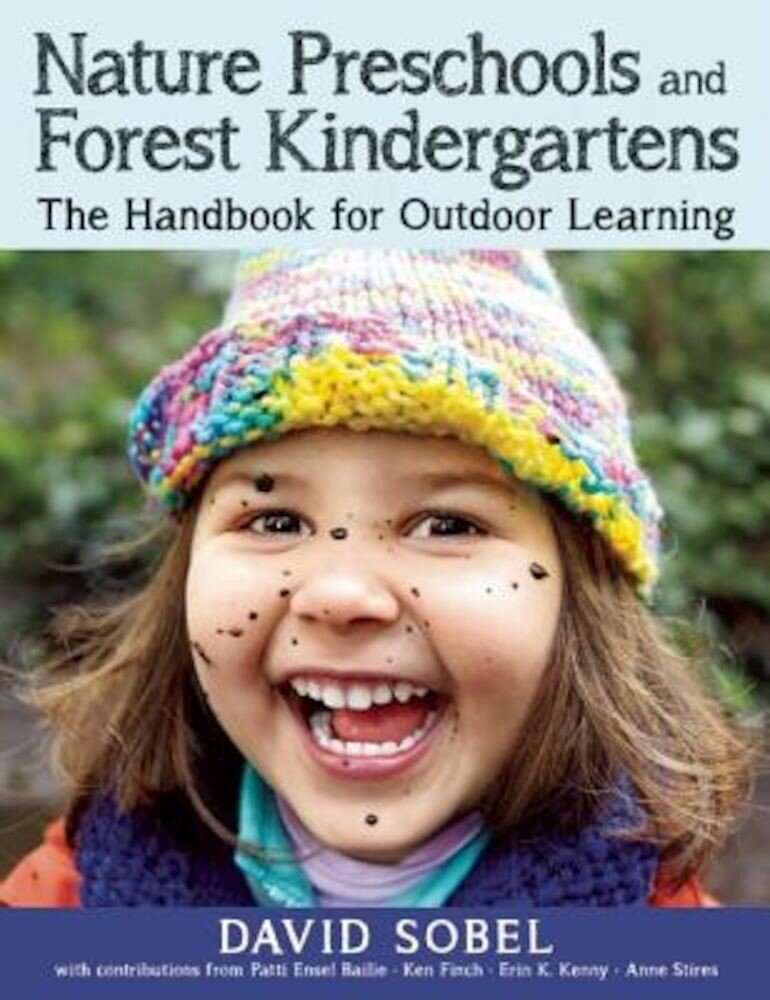 Nature Preschools and Forest Kindergartens: The Handbook for Outdoor Learning, Paperback