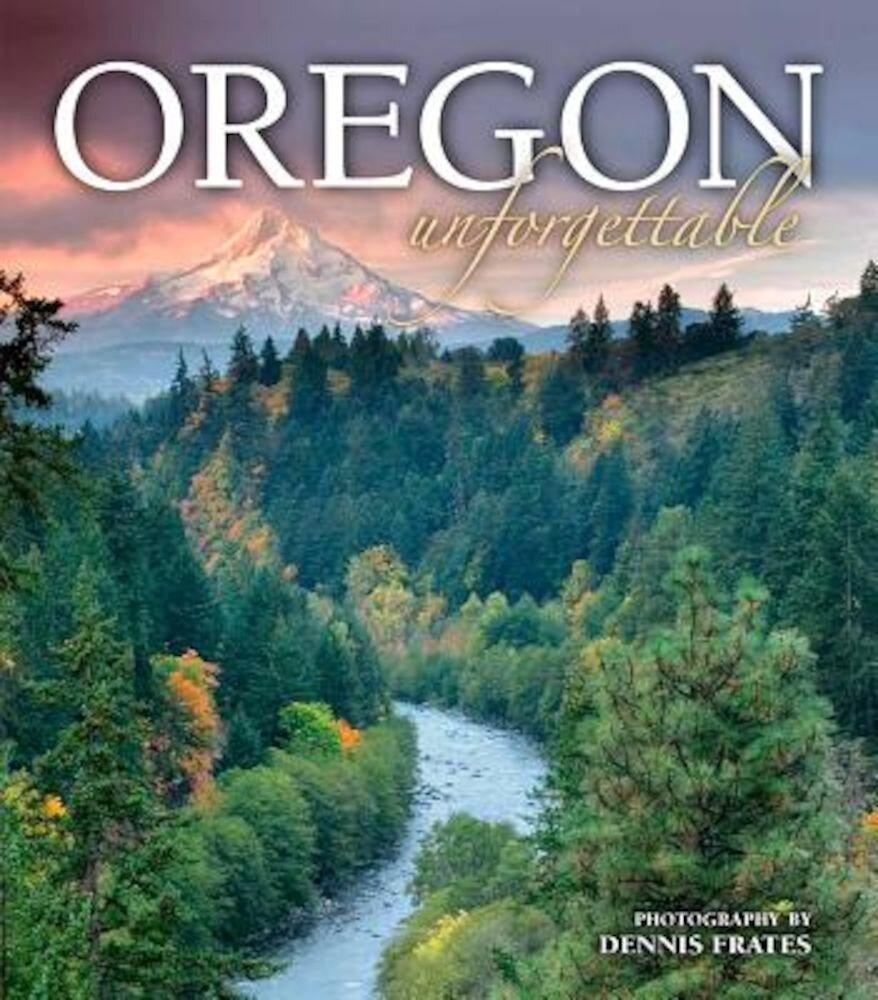 Oregon Unforgettable, Hardcover