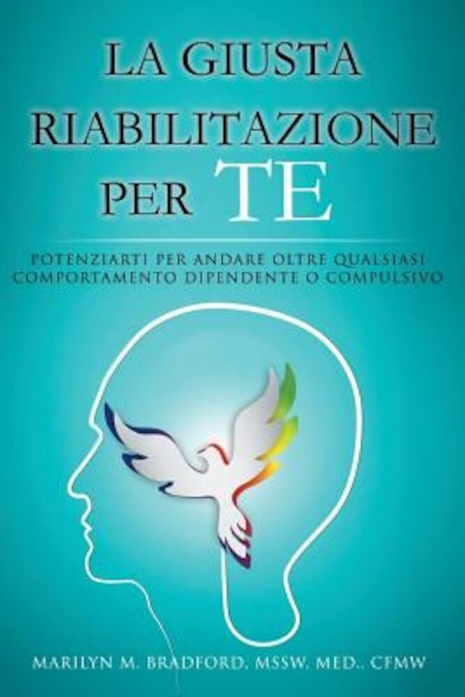La Giusta Riabilitazione Per Te - Right Recovery for You (Italian), Paperback
