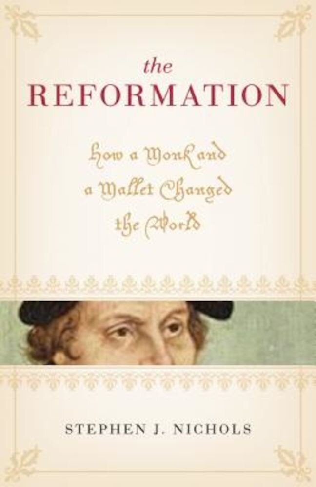 The Reformation: How a Monk and a Mallet Changed the World, Paperback