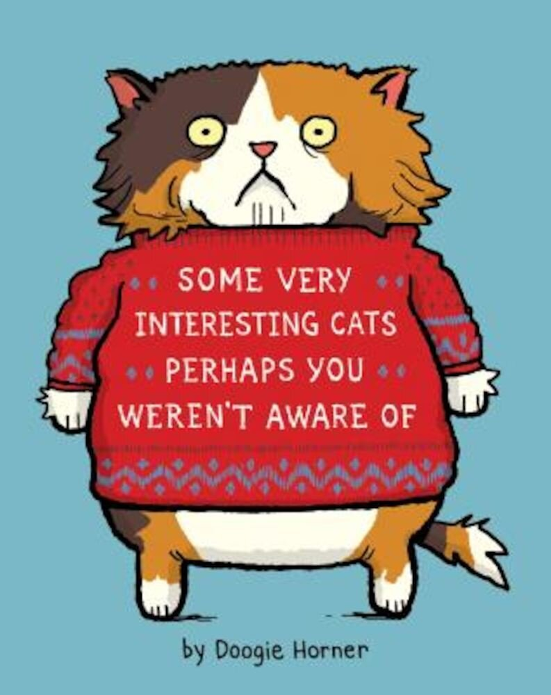 Some Very Interesting Cats Perhaps You Weren't Aware of, Hardcover