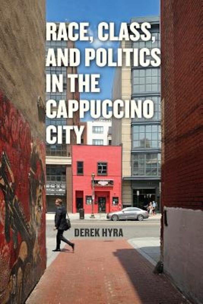 Race, Class, and Politics in the Cappuccino City, Paperback