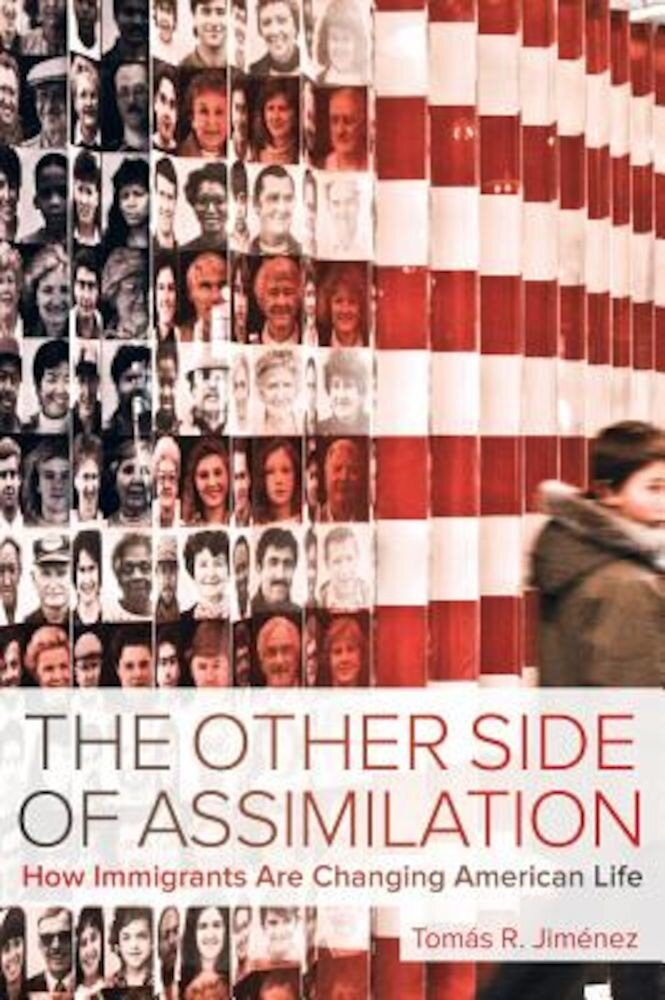 The Other Side of Assimilation: How Immigrants Are Changing American Life, Paperback