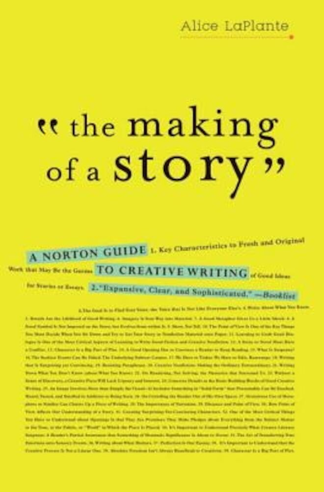 The Making of a Story: A Norton Guide to Creative Writing, Paperback