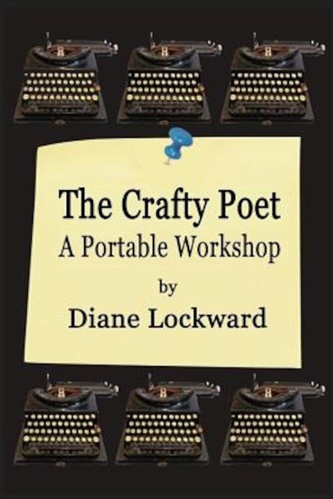 The Crafty Poet: A Portable Workshop, Paperback