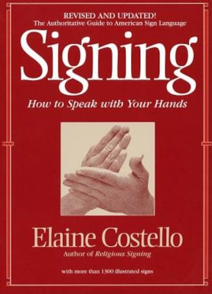 Signing: How to Speak with Your Hands, Paperback