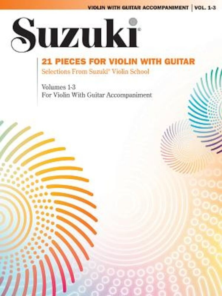 Suzuki Violin with Guitar Accompaniment, Vol. 1-3: 21 Pieces for Violin with Guitar, Paperback