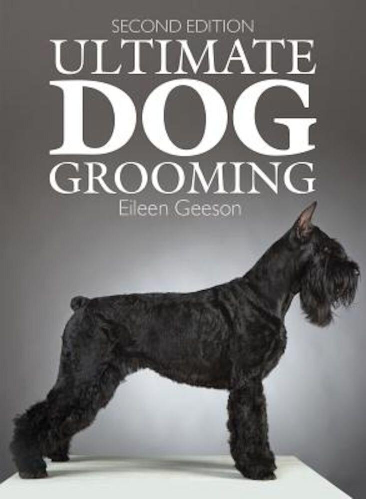 Ultimate Dog Grooming, Paperback