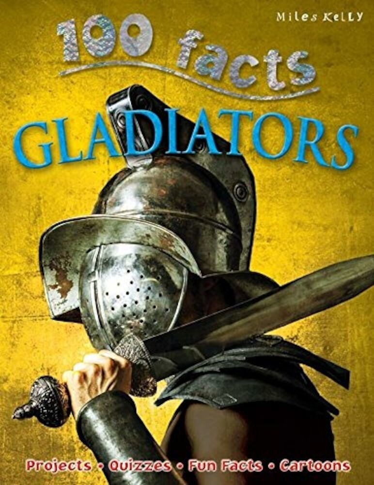 100 Facts Gladiators (Updated)