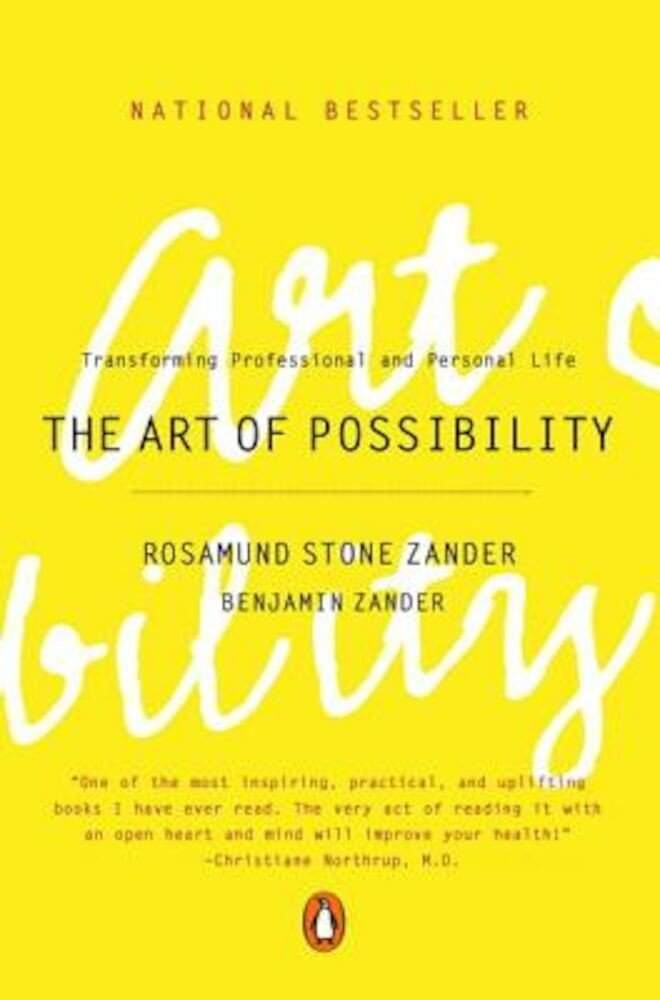 The Art of Possibility: Transforming Professional and Personal Life, Paperback