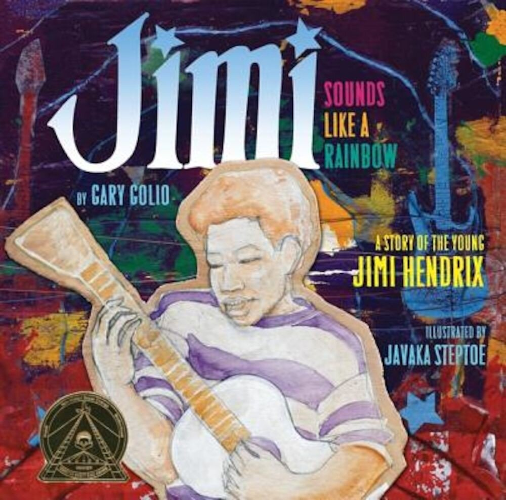 Jimi: Sounds Like a Rainbow: A Story of the Young Jimi Hendrix, Hardcover