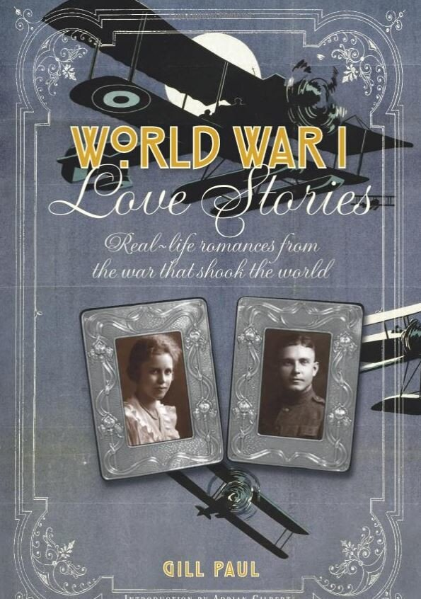 World War I Love Stories: Real-life Romances from the War that Shook the World