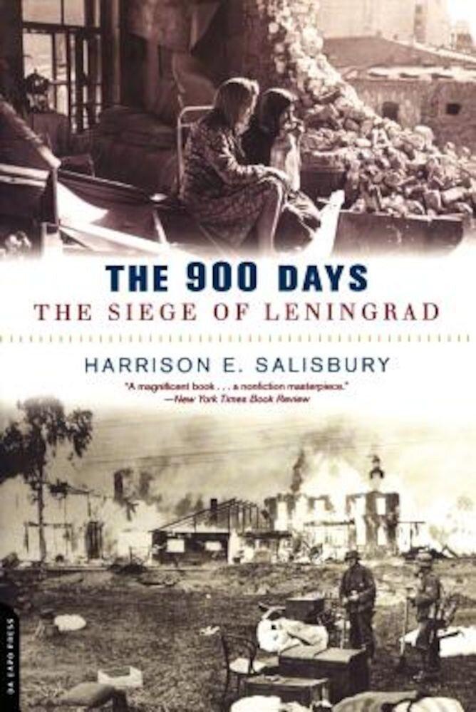 The 900 Days: The Siege of Leningrad, Paperback