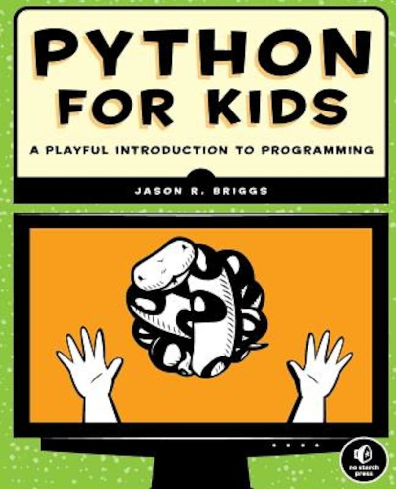 Python for Kids: A Playful Introduction to Programming, Paperback