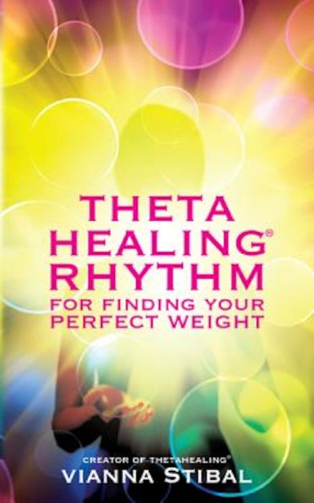 Thetahealing Rhythm for Finding Your Perfect Weight, Paperback