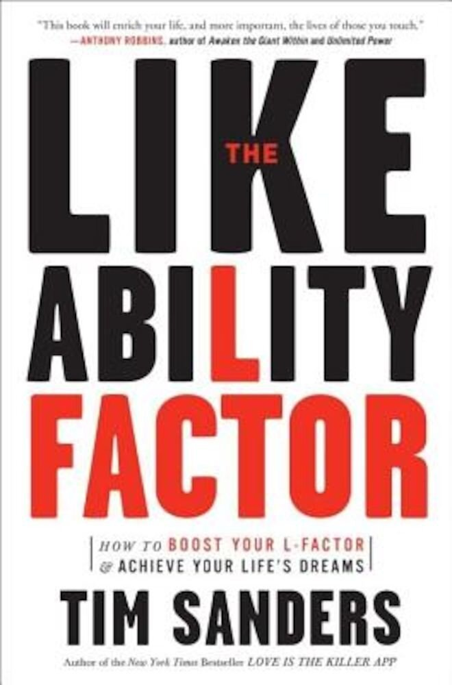 The Likeability Factor: How to Boost Your L-Factor and Achieve Your Life's Dreams, Paperback