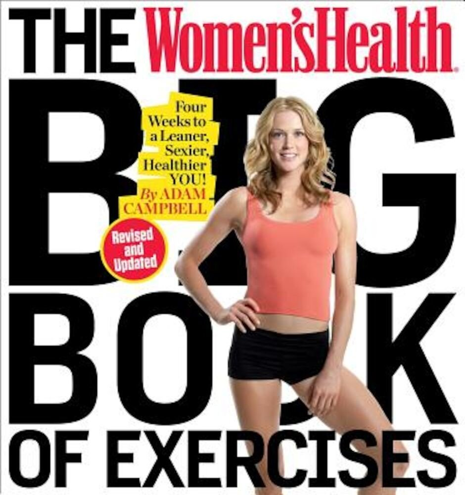 The Women's Health Big Book of Exercises: Four Weeks to a Leaner, Sexier, Healthier You!, Paperback