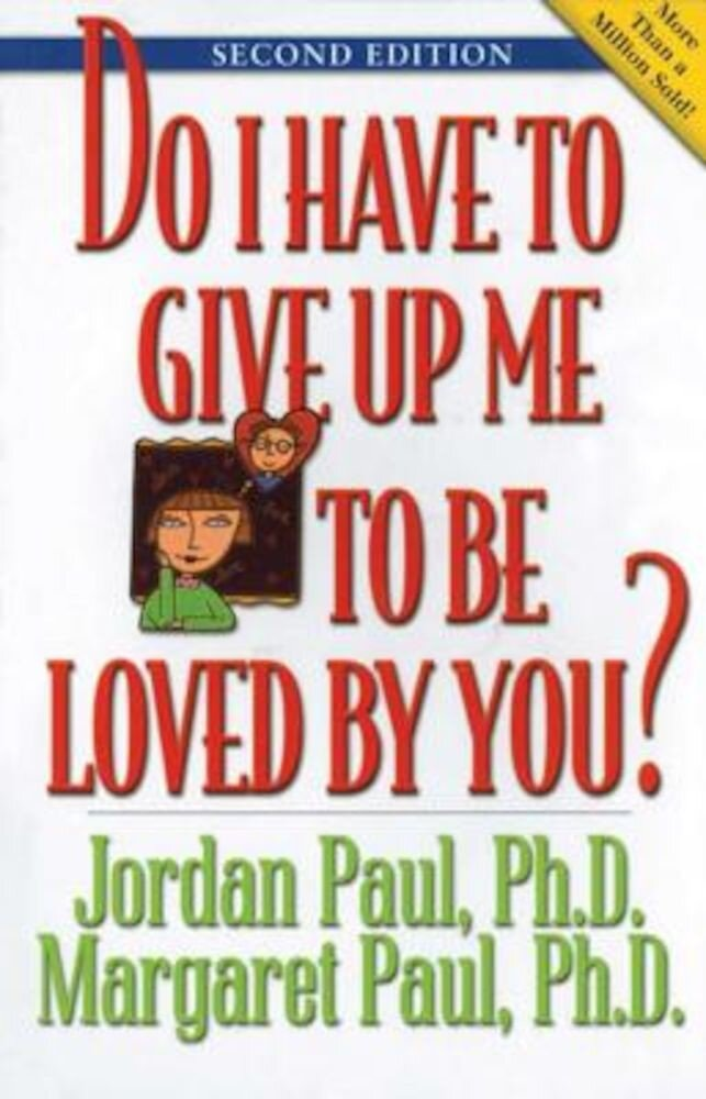 Do I Have to Give Up Me to Be Loved by You: Second Edition, Paperback
