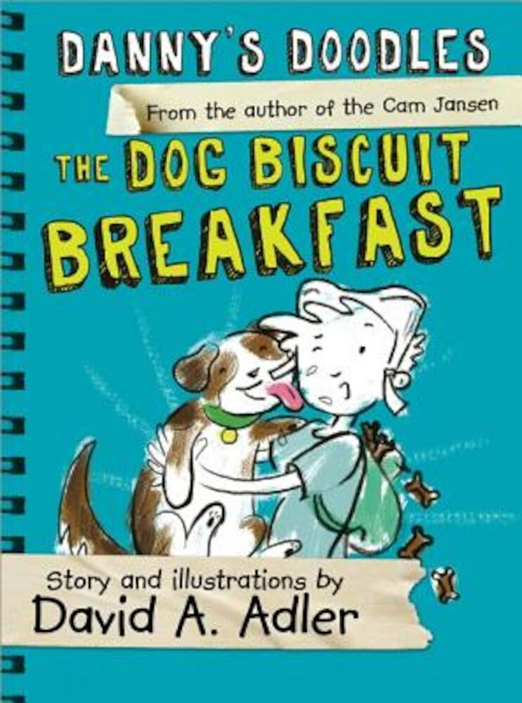 Danny's Doodles: The Dog Biscuit Breakfast, Paperback