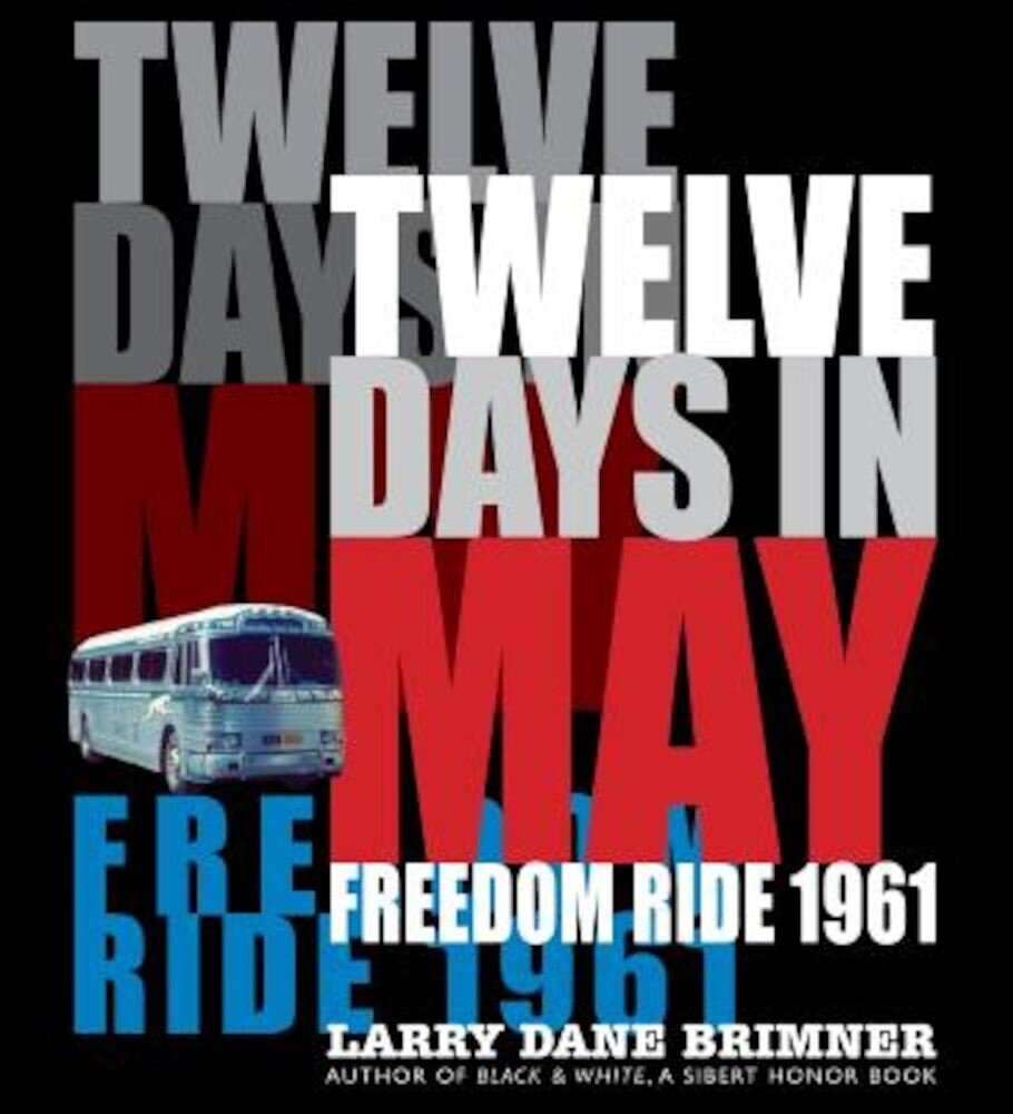 Twelve Days in May: Freedom Ride 1961, Hardcover