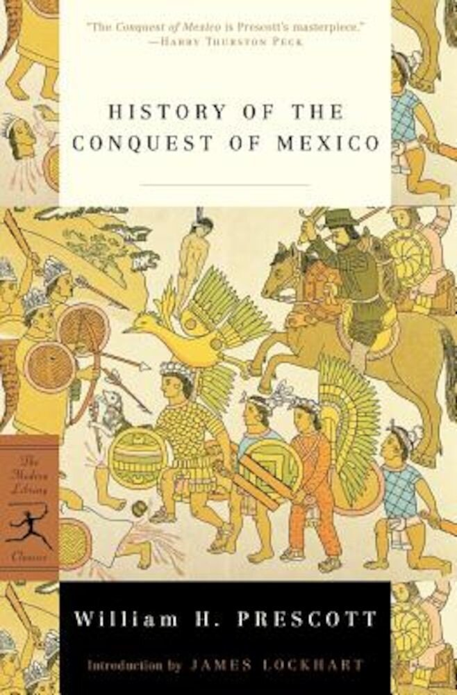 History of the Conquest of Mexico, Paperback