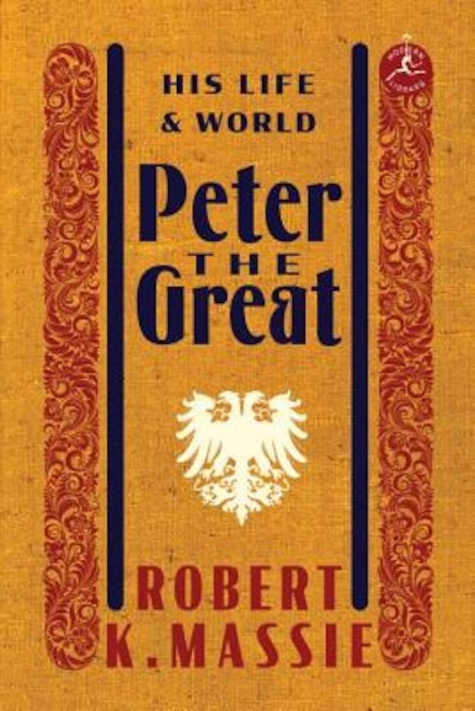 Peter the Great: His Life and World, Hardcover